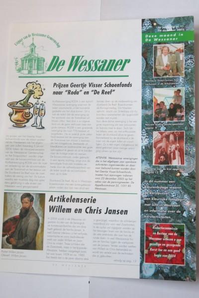 Maandblad De Wessaner van december 2003. Op de voorpagina de aankondiging dat Roda de Geertje Visser Schoen prijs heeft gewonnen. Die prijs krijg je als je Westzaan in het afgelopen jaar vaak positief in het nieuws hebt gebracht